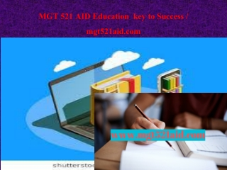 MGT 521 AID Education key to Success / mgt521aid.com