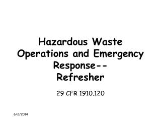 Hazardous Waste Operations and Emergency Response-- Refresher