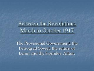 Between the Revolutions  March to October 1917