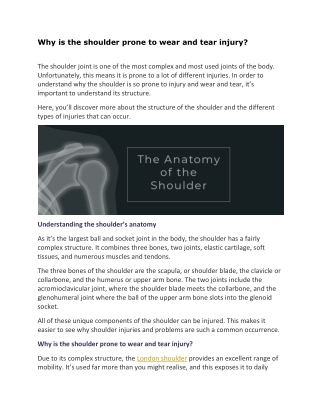 Why is the shoulder prone to wear and tear injury?