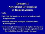Lecture 11 Agricultural Development in Tropical America