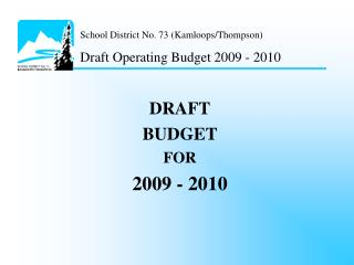 DRAFT BUDGET FOR  2009 - 2010