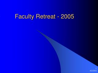 Faculty Retreat - 2005