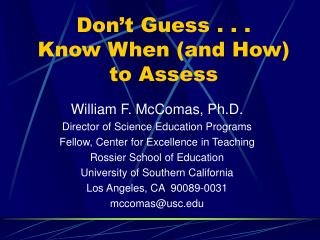 Don't Guess . . .  Know When (and How)  to Assess