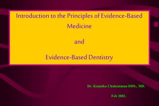 Introduction to the Principles of Evidence-Based Medicine  and  Evidence-Based Dentistry