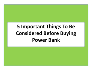 5 important things to be considered before buying powerbank