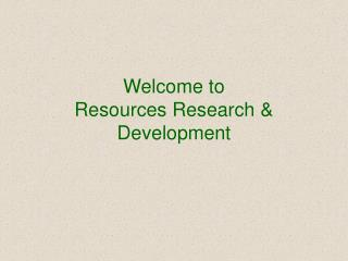 Welcome to  Resources Research & Development