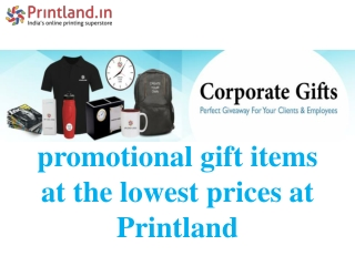 Personal and promotional gift items at the lowest prices at Printland