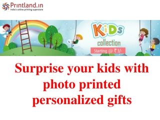 Surprise your kids with photo printed personalized gifts