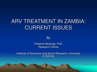 ARV TREATMENT IN ZAMBIA: CURRENT ISSUES