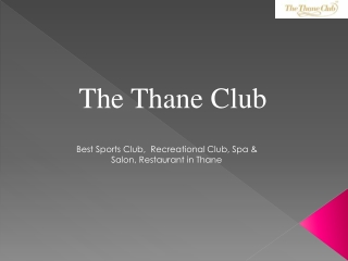 Heart of the Thane City - The Thane Club