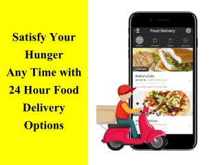 Satisfy Your Hunger Any Time with 24 Hour Food Delivery Options