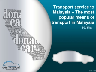 Transport service to Malaysia – The most popular means of transport in Malaysia
