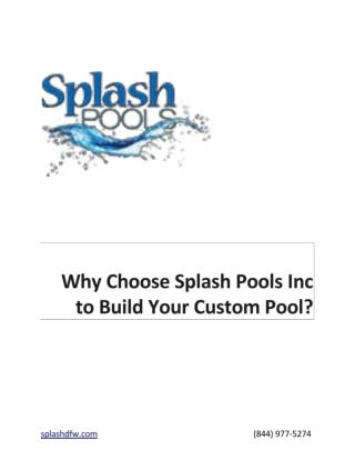 Why Choose Splash Pools Inc to Build Your Custom Pool?