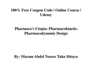 100% Free Coupon Code | Pharmaco's Utopia: Pharmacokinetic-Pharmacodynamic Design | Udemy