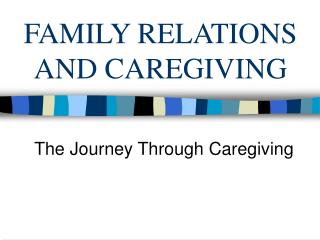 FAMILY RELATIONS AND CAREGIVING