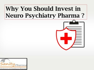 Why You Should Invest in Neuro-Psychiatry Pharma?