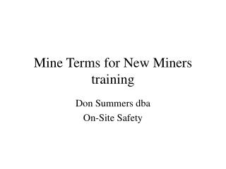 Mine Terms for New Miners  training