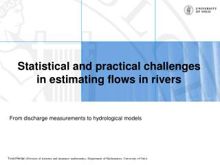 Statistical and practical challenges in estimating flows in rivers