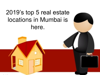 2019's top 5 real estate locations in Mumbai is here.