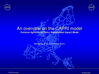 An overview on the CAPRI model Common Agricultural Policy Regionalized Impact Model