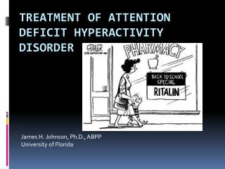 Treatment of Attention Deficit Hyperactivity Disorder
