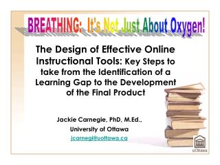 The Design of Effective Online Instructional Tools: Key Steps to take from the Identification of a Learning Gap to the D
