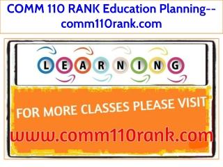 COMM 110 RANK Education Planning--comm110rank.com