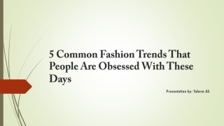 5 common fashion trends
