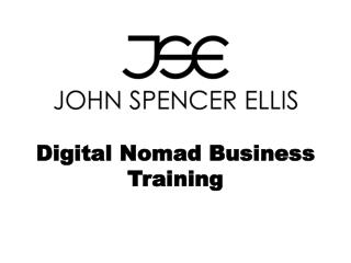 John Spencer Ellis Digital Nomad Business Training