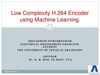 Low Complexity H.264 Encoder using Machine Learning.