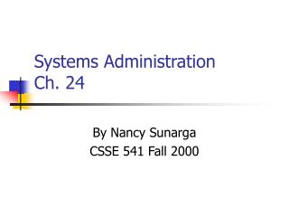 Systems Administration   Ch. 24