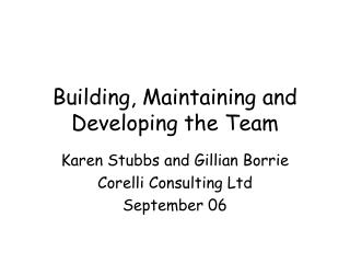 Building, Maintaining and Developing the Team