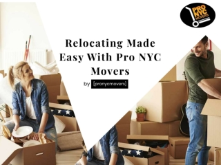 Relocating Made Easy With Pro Nyc Movers