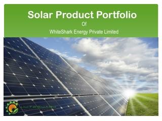 Buy Solar Products Online & Save Maximum on Your Bills| WhiteShark