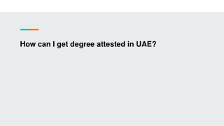 How can I get degree attested in UAE?