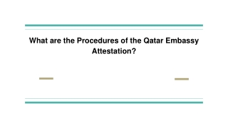 What are the Procedures of the Qatar Embassy Attestation?