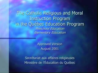 The Catholic Religious and Moral Instruction Program  in the Québec Education Program Preschool Education Elementary Edu