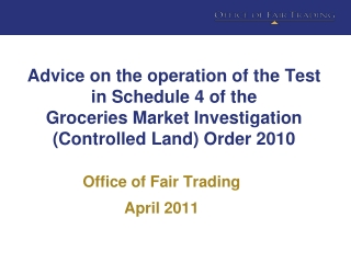 Advice on the operation of the Test in Schedule 4 of the   Groceries Market Investigation Controlled Land Order 2010