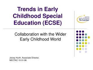 Trends in Early Childhood Special Education ECSE