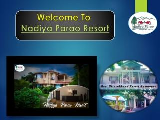 Nadiya Parao : Best Luxury resorts in Jim Corbett National Park