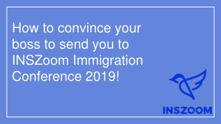 How to convince your boss to send you to IIC 2019 | INSZoom