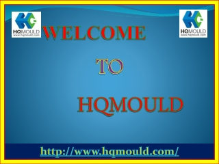 HQMOULD is a Technological Advanced Plastic Mould Maker in China