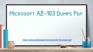 Microsoft AZ-103 Exam Dumps Pdf - Pass Your Exam In First Attempt