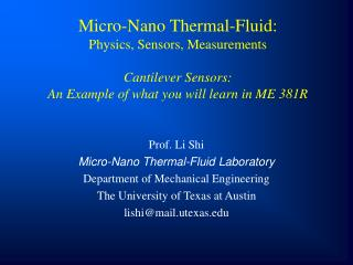 Micro-Nano Thermal-Fluid:  Physics, Sensors, Measurements Cantilever Sensors:  An Example of what you will learn in ME 3