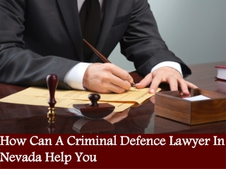 How Can A Criminal Defence Lawyer In Nevada Help You