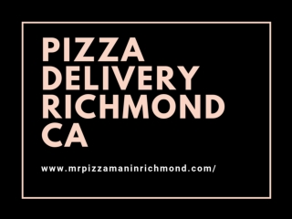 Best Pizza delivery in richmond ca