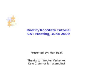 RooFit/RooStats Tutorial CAT Meeting, June 2009
