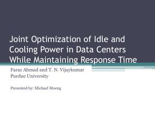 Joint Optimization of Idle and Cooling Power in Data Centers While Maintaining Response Time