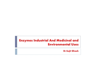 enzymes medicinal and industrial use